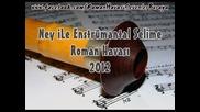 ney ile isntrumental abe selim Roman havasi 2012