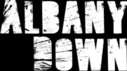 Albany Down - Not Over Yet