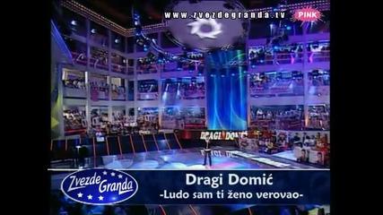 Dragi Domić - Ludo sam ti ženo verovao (Zvezde Granda 2010_2011 - Emisija 19 - 12.02.2011)