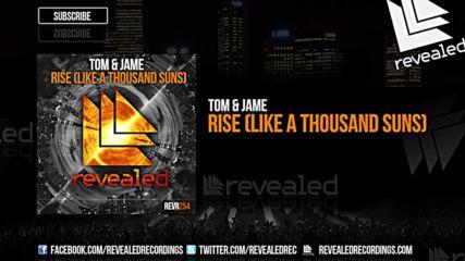 Tom & Jame - Rise ( Like A Thousand Suns )