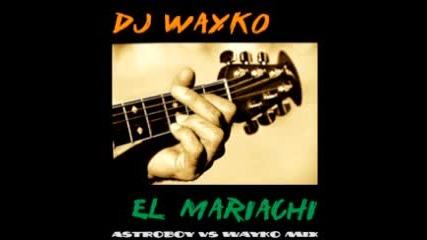 Dj Wayko - El Mariachi