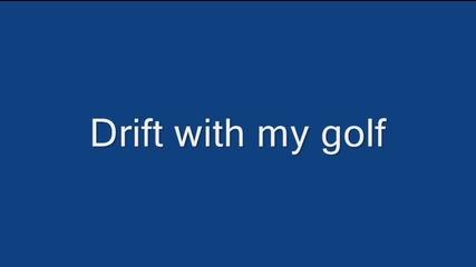 Дрифт с моя голфак :д