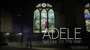 превод - Adele - Set Fire To The Rain Official Video