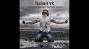 ismail yk - dogium giunium haram olsun - 2014 bg prevod