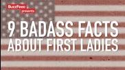 9 гадни факти за първите дами
