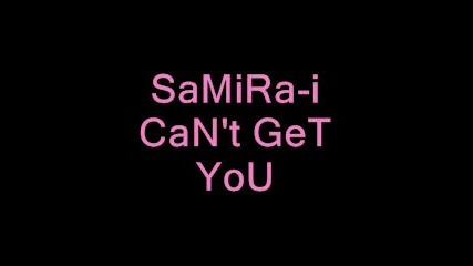 Samira - I Cant Get You(remix)