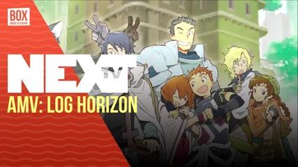 NEXTTV 026: AMV: Log Horizon