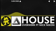 [electro] Overwerk - House (feat. Nick Nikon) [monstercat Release]