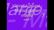 Vievska grupa - Mariio,  gulber mariio