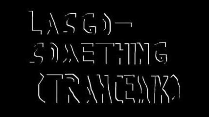 Lasgo - Something (trance Mix)