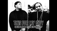 Skolly feat. Drew Deezy - This For My City
