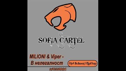 Milioni & Viper - В нелегалност