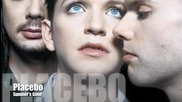 Placebo - Summers Gone + Превод