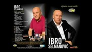 Ibro Selmanovic 2011 - 5- Ljubav Si Nam Srusila
