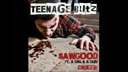 Sawgood ft. A Girl And A Gun - Teenage Blitz Ajapa