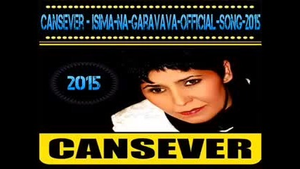 Cansever - Isima na garavava 2015