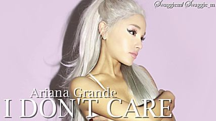 11. Ariana Grande - I don't care (аудио) + Текст и Превод