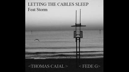 Thomas Cajal feat. Storm - Letting the Cables Sleep