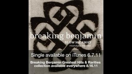 Breaking Benjamin - Blow Me Away