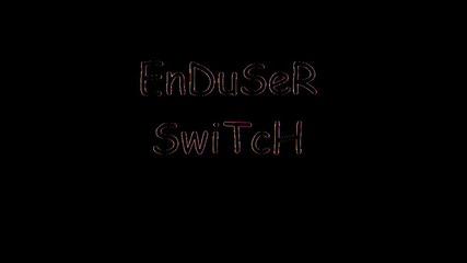Enduser - Switch