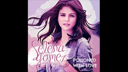 Нова Песен Selena Gomez - Poisoned With Love