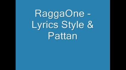 Raggaone - Lyrics Style & Pattan
