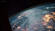 Снимки на Земята заснети от астронавти на Международната космическа станция