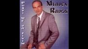 Mladen Rados - Sto se pravis vazna