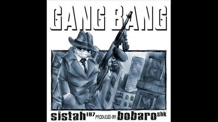 Sistah - Gang Bang prod. by Bobaro