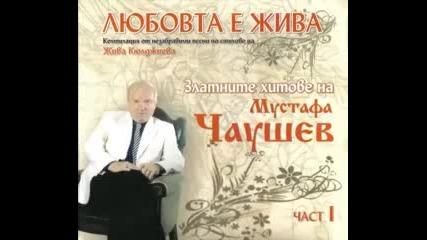 Мустафа Чаушев - Златните хитове 1 част