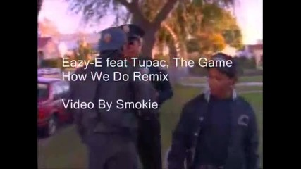 Л-у-д-н-и-ц-а..2pac & eazy E and Game--how we do (remix)