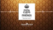 Fista Cuffs x Friends (so You Know It's Real) Mix)