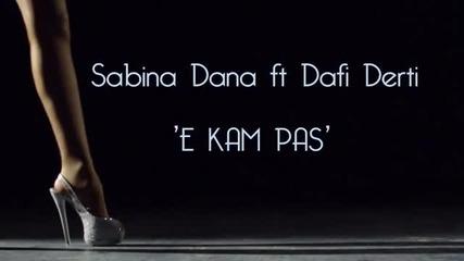 Sabina Dana ft. Dafi Derti - E kam pas (official Video) 2012