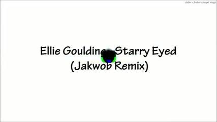 [dubstep] Ellie Goulding - Starry Eyed ( Jakwob Remix )