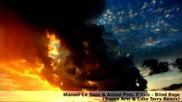 Manuel Le Saux & Astuni pres. Elexis – Blind Rage (trance Arts & Luke Terry Remix)