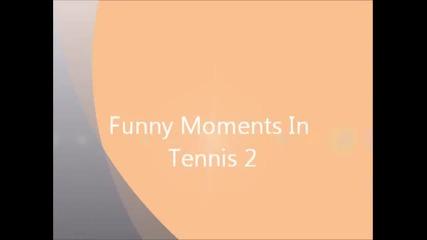 Забавни моменти в тениса 2