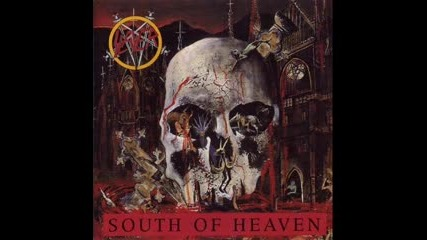 Slayer - South Of Heaven (studio Version)