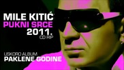 П Р Е В О Д Mile Kitic - Pukni Srce - 2011 - Cd Rip