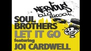 Soul Brothers feat. Joi Cardwell - Let It Go (original Mix)
