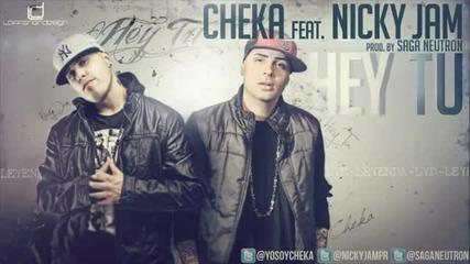 Cheka Ft. Nicky Jam-hey Tu