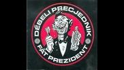 Debeli Precjednik - Another Day Conquered