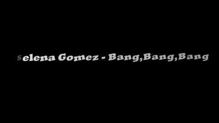 selena gomez - bang bang bang