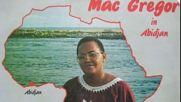 Mac Gregor --nan ye li kan(1981 ivory coast)
