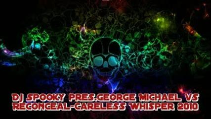 Dj Spooky pres. George Michael vs Reconceal - Careless Whisper 2010 Trance