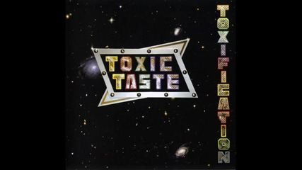 Toxic Taste - Toxification (2009) - 05 - Nighttimes Waiting
