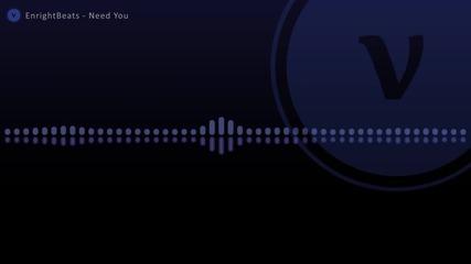 Enrightbeats - Need You