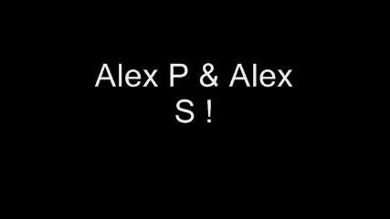 Alex P I Alex S - Koi E Mujkar