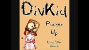 Divkid - Pucker Up (sam Wallace Trashy Remix)