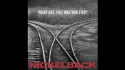 Превод! Nickelback - What Are You Waiting For