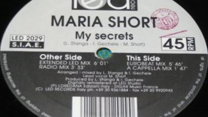 Maria Short - My Secrets ( Extended Led Mix ) ( Italodance 1994 )